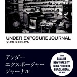 Yuri Shibuya's 'Under Exposure Journal' 02